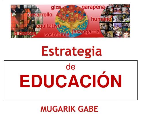Estrategias de Mugarik gabe: Educación al desarrollo