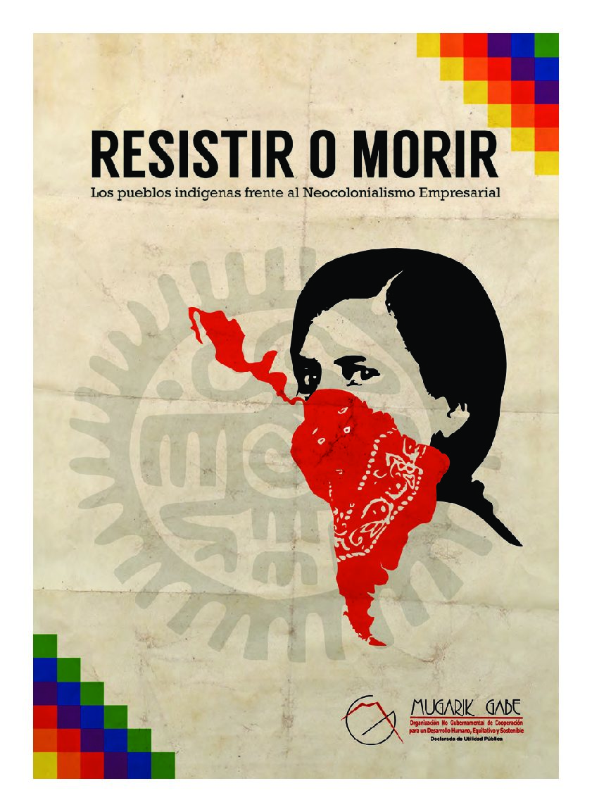 Resistir o morir: Los pueblos indígenas frente al neocolonialismo empresarial