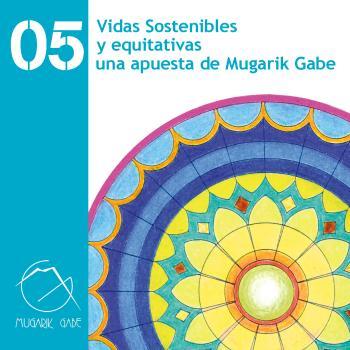Vidas sostenibles y equitativas, una apuesta de Mugarik Gabe