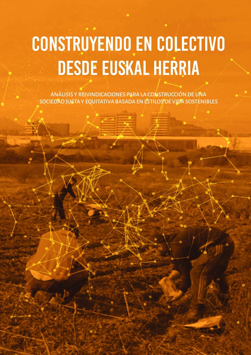 Construyendo en colectivo desde euskal herria: Análisis y reivindicaciones para la construcción de una sociedad justa y equitativa basada en estilos de vida sostenibles