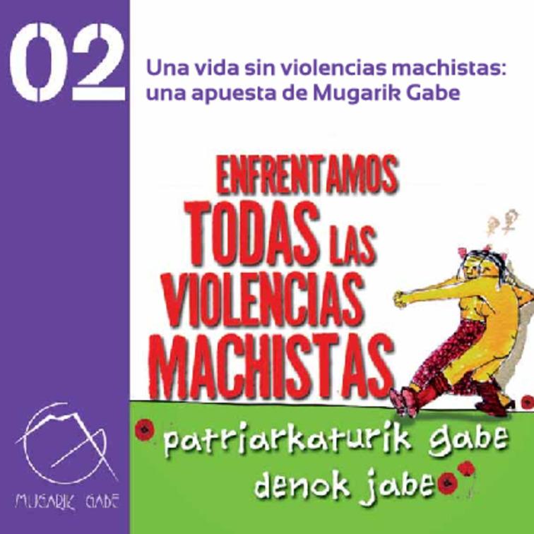 Una vida sin violencias machistas: una apuesta de Mugarik Gabe