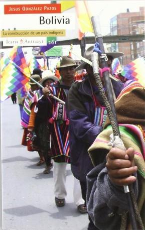 Bolivia, La construcción de un país indígena